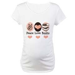 Peace Love Books Book Lover Maternity T-Shirt