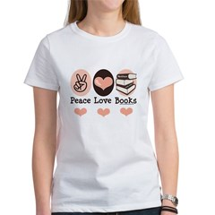 Peace Love Books Book Lover Women's T-Shirt