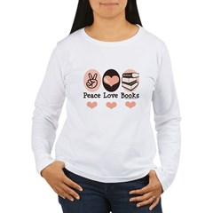 Peace Love Books Book Lover Women's Long Sleeve T-