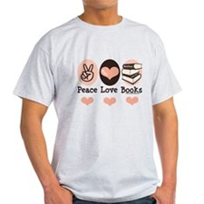 Peace Love Books Book Lover T-Shirt