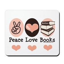 Peace Love Books Book Lover Mousepad