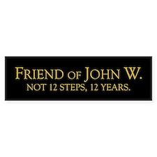 Friend of John W. Bumper Bumper Sticker