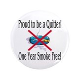 Proud Quitter (One Year) 3.5&quot; Button