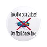 "Proud Quitter (One Month) 3.5"" Button"
