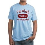 I'm what Willis was talking a Shirt