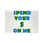 Spend your $ Rectangle Magnet (10 pack)