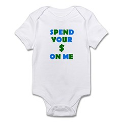 Spend your $ Infant Bodysuit