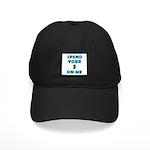 Spend your $ Black Cap