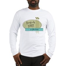 Everybody Loves an Orthodontist Long Sleeve T-Shir