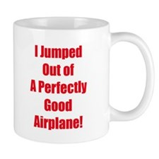 Jumped Perfectly Good Plane Mug