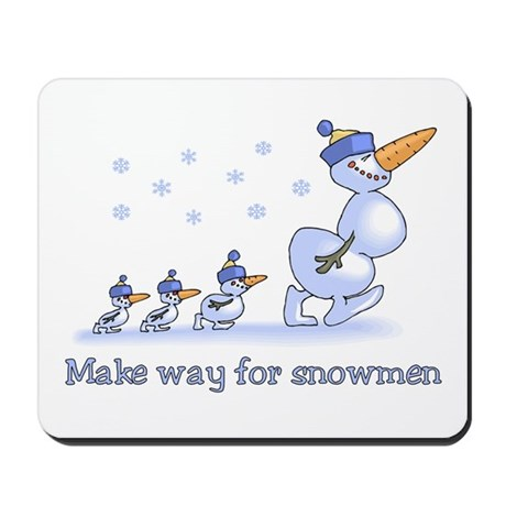 Make Way for Snowmen Mousepad