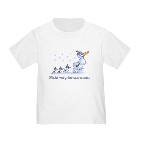 Make Way for Snowmen Toddler T-Shirt
