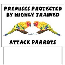 Attack Parrots Yard Sign