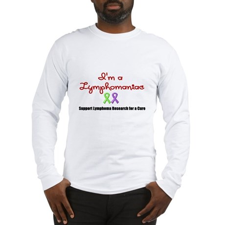 I'm a Lymphomaniac Long Sleeve T-Shirt