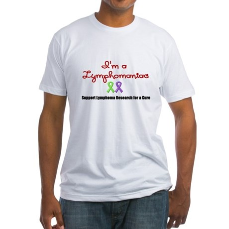 I'm a Lymphomaniac Fitted T-Shirt