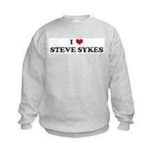 I Love STEVE SYKES Sweatshirt
