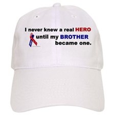 Never Knew A Hero.....Brother (ARMY) Baseball Cap