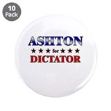 "ASHTON for dictator 3.5"" Button (10 pack)"
