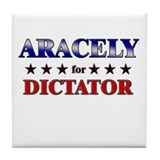 ARACELY for dictator Tile Coaster