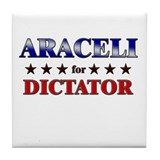 ARACELI for dictator Tile Coaster