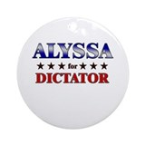 ALYSSA for dictator Ornament (Round)