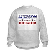 ALLYSON for dictator Sweatshirt