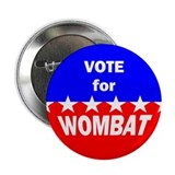 "Vote for Wombat 2.25"" Button"