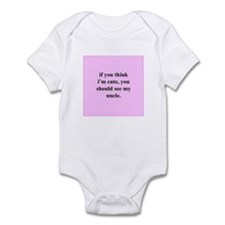If you think... cute uncle (P Infant Bodysuit