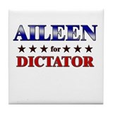 AILEEN for dictator Tile Coaster