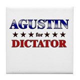 AGUSTIN for dictator Tile Coaster
