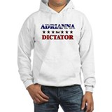 ADRIANNA for dictator Hoodie Sweatshirt