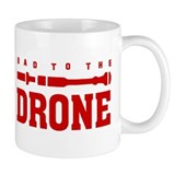 BAD TO THE DRONE Coffee Mug