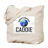 World's Greatest CADDIE Tote Bag