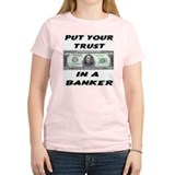Put You Trust In A Banker! T-Shirt