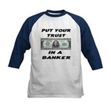Put You Trust In A Banker! Tee