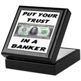 Put You Trust In A Banker! Keepsake Box