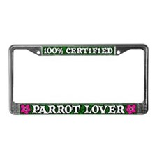 100% Certified Parrot Lover License Plate Frame