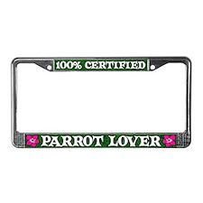 100% Certified Parrot Lover License Plate Frame