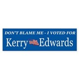 DON'T BLAME ME - I VOTED FOR KE Bumper Bumper Sticker