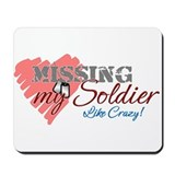 Missing My Soldier Like Crazy Mousepad