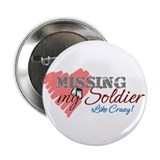 "Missing My Soldier Like Crazy 2.25"" Button"