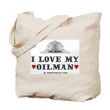 I Love My Oilman Tote Bag