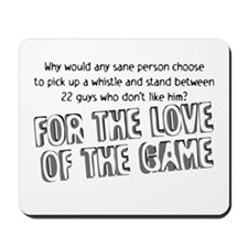 For the Love of the Game Mousepad