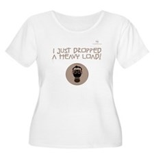 I just dropped a heavy load.  T-Shirt