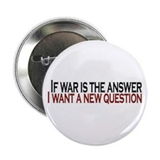 "If War is the answer 2.25"" Button"