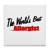 """The World's Best Allergist"" Tile Coaster"