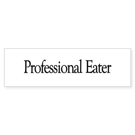 Professional Eater Bumper Sticker
