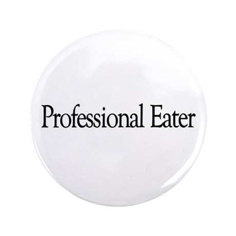"Professional Eater 3.5"" Button"