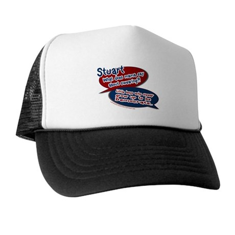 Stuart - What does mama say? Trucker Hat