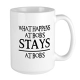STAYS AT BOB'S Mug